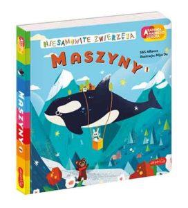 Książeczka dla dzieci Niesamowite zwierzęta - Maszyny wydawnictwa Harper Collins